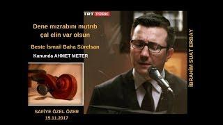 Dene mızrabını mutrıb çal elin var olsun-İbrahim Suat Erbay