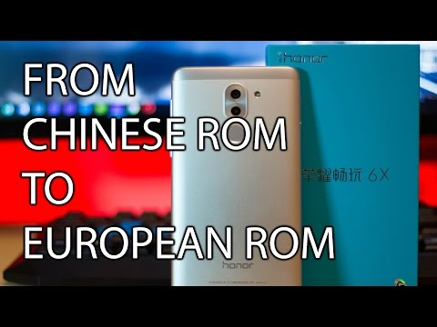 Honor 6X debranding - from Chinese to European ROM