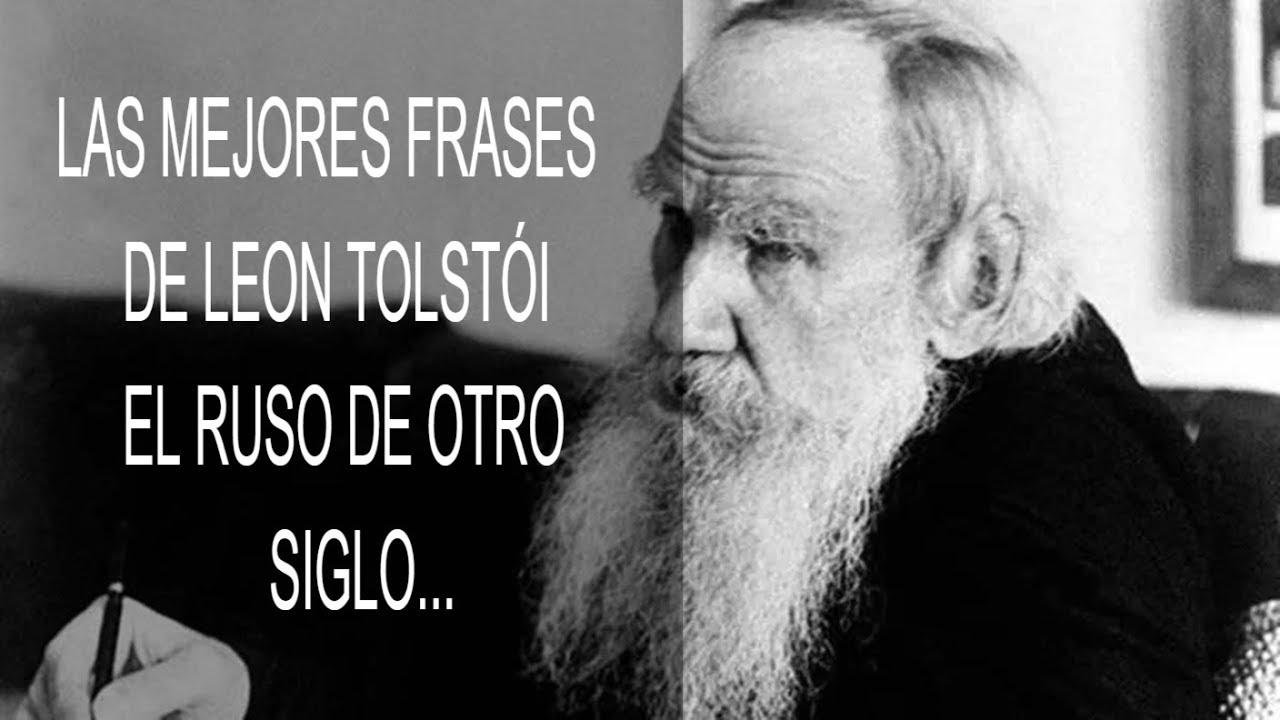 Las Mejores Frases De Leon Tosltói El Mejor Ruso De La Literatura Mundial
