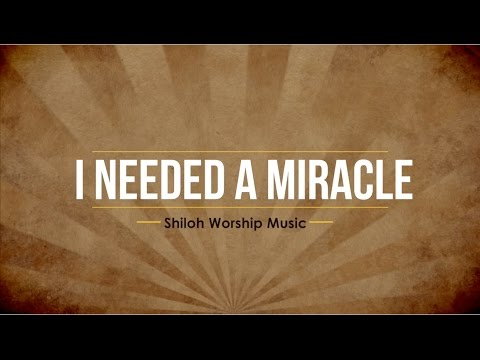 Gospel songs about miracles