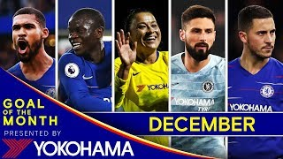 GOAL OF THE MONTH | December | Loftus-Cheek, Kante, Riley, Giroud, Hazard