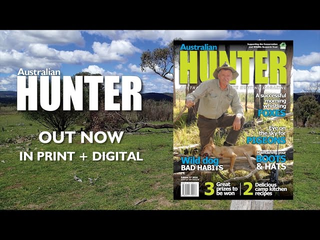 Australian Hunter 57 Out Now in print and digital