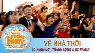 [ COME BACK HOME ] Về Nhà Thôi - 3C, Kiêm Lợi,Thành Long & SC Family [LIVE]