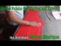 narrow palazzo pant  cutting and stitching