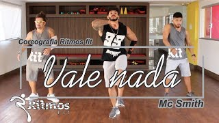Vale nada - Mc Smith - Coreografia - Ritmos Fit