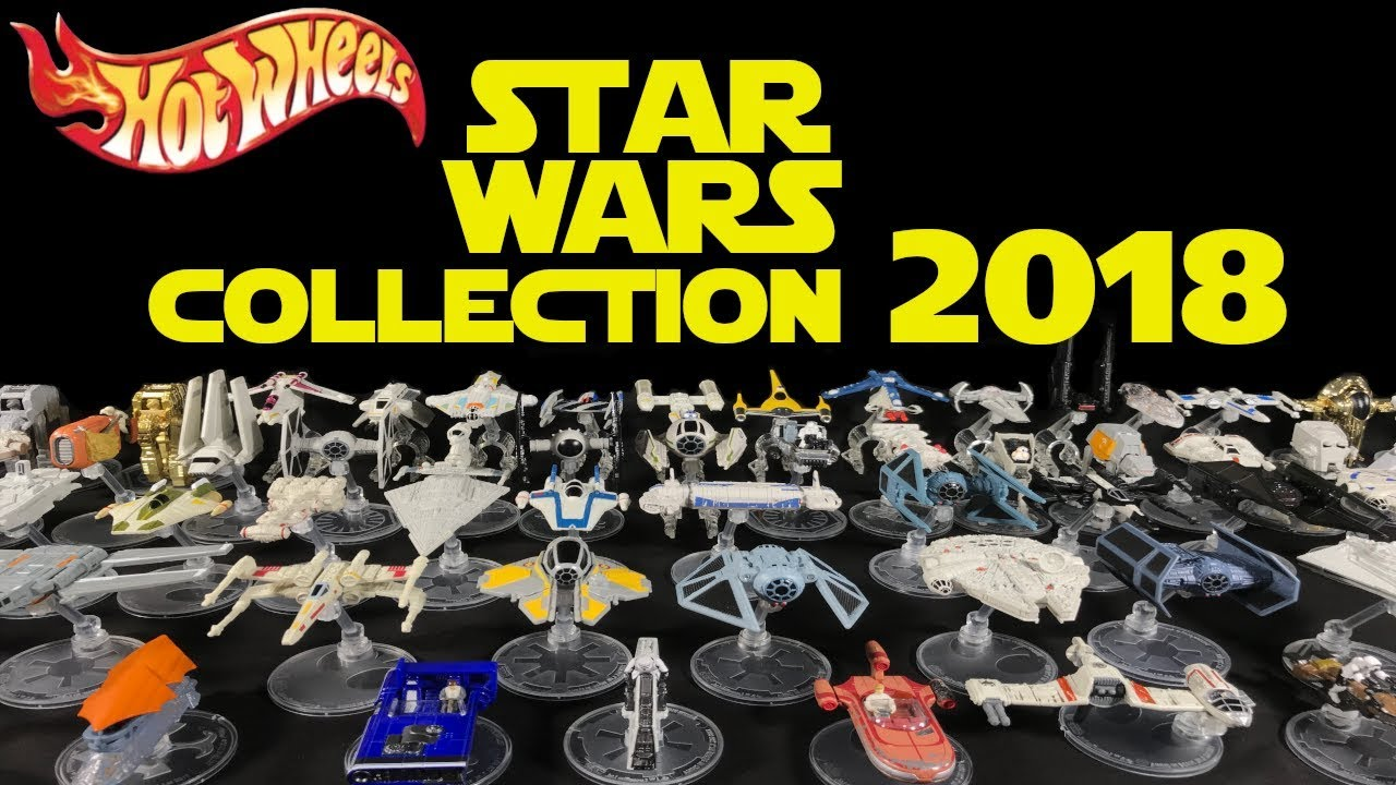 Hot Wheels Star Wars Starships Collection 2018 Youtube