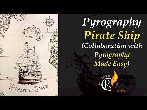 Pyrography – Pirate Ship Collaboration