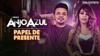 """""""Papel de Presente"""" - Forró Anjo Azul Ouça e baixe agora """"Papel de Presente"""" da banda Forró Anjo Azul no Palco MP3: ..."""