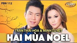 Minh Tuyết & Trần Thái Hòa - Hai Mùa Noel (Nguyễn Vũ) PBN 112