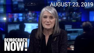 Top U.S. & World Headlines — August 23, 2019