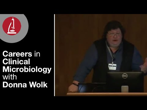 What Careers are there in Clinical Microbiology? - Donna Wolk