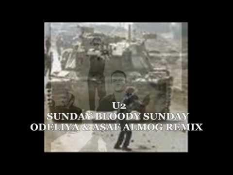 DJ ASYA - U2 - Sunday Bloody Sunday - Remix By Odeliya & Asaf almog