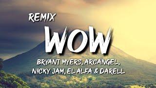 Bryant Myers, Arcangel, Nicky Jam, El Alfa & Darell - Wow Remix (Letra / Lyrics)
