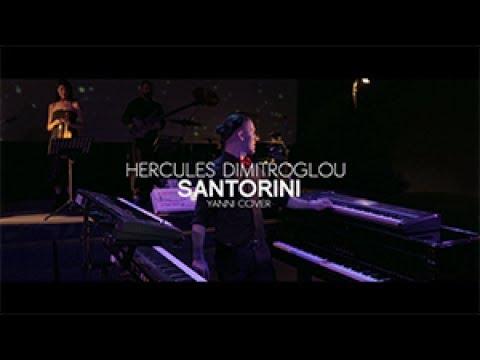 Hercules Dimitroglou  Santorini Yanni