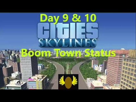 Cities: Skylines - Day 9& 10 - Boom Town