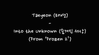 Taeyeon (태연) - Into the Unknown (숨겨진 세상) (From 'Frozen 2') [Easy Lyrics + Sub Indonesia]