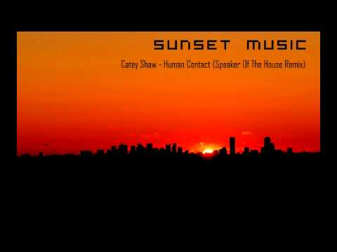 Catey Shaw - Human Contact (Speaker Of The House Remix)