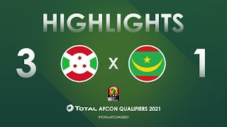 HIGHLIGHTS   Total AFCON Qualifiers 2021   Round 4 - Group E: Burundi 3-1 Mauritania