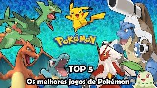 TOP 5 Melhores Jogos de Pokémon
