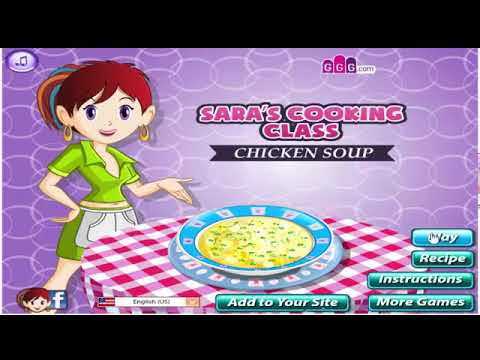 Cooking Games For Kids - Sara Cooking Class CHICKEN SOUP - Cooking Games For Girls
