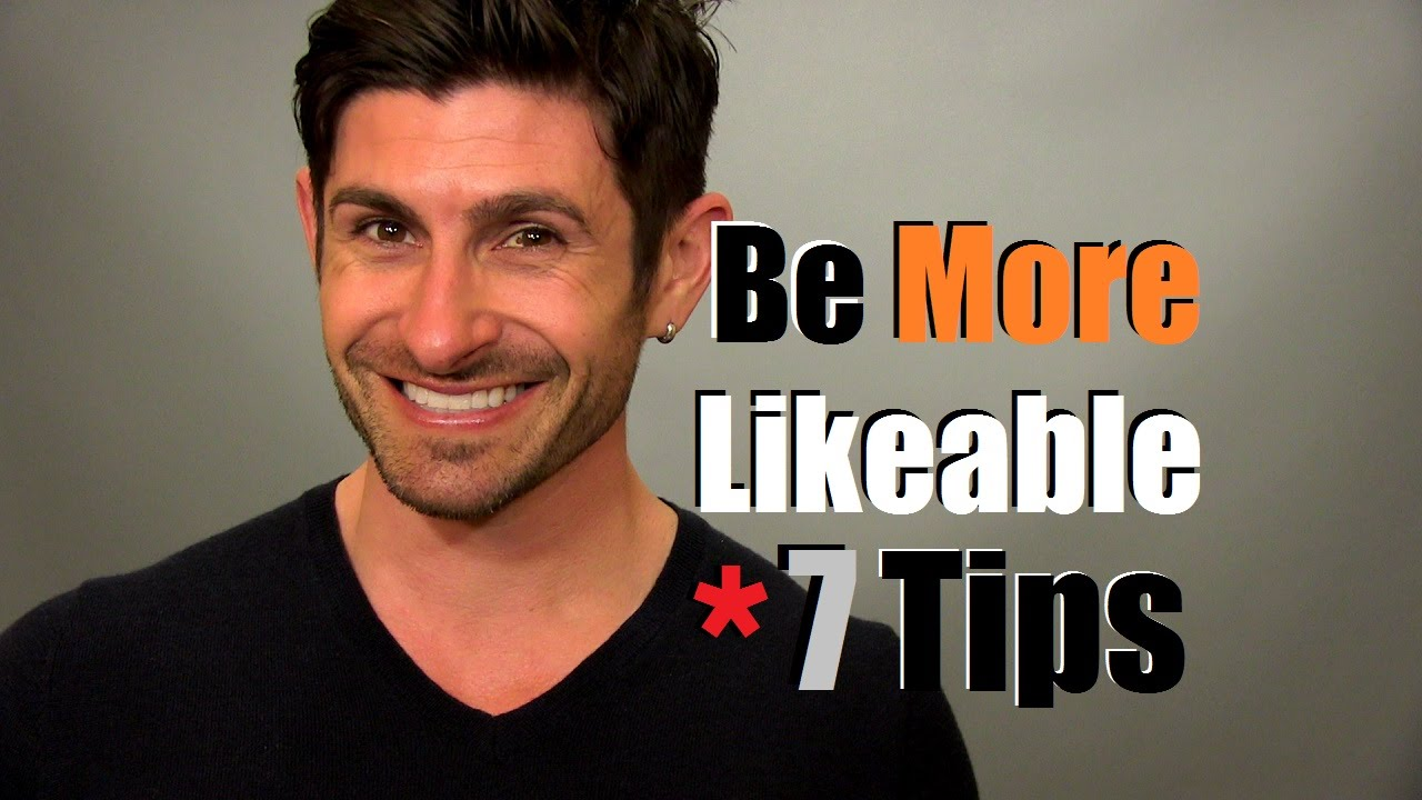 How To Be More Likeable  7 Tips To Improve Your Likeability