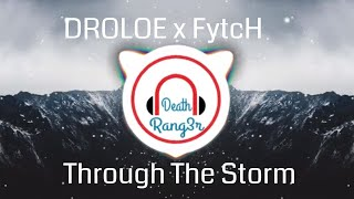 #DROELOE x #Fytch - Through The Storm - [DeatH Rang3r]