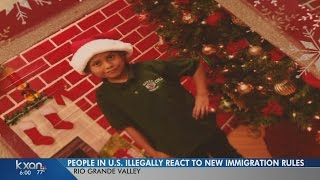 Families in Rio Grande Valley on edge after new immigration directive