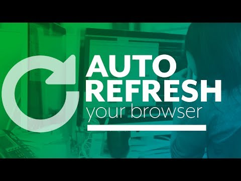 How To Automatically Refresh Your Browser As You Work