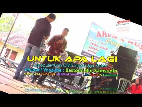 Lagu Dangdut UNTUK APA LAGI Versi Orgen Tunggal Lampung Timur Dangdut Koplo Campursari Banyuwangi