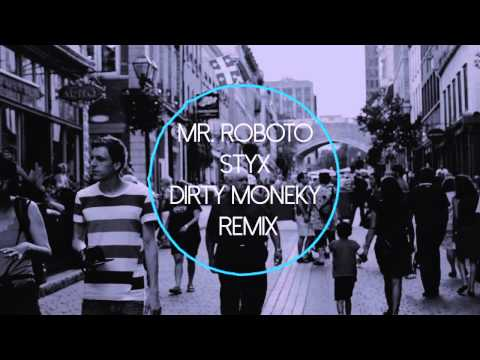 Mr. Roboto - STYX (Dirty Monkey Remix)