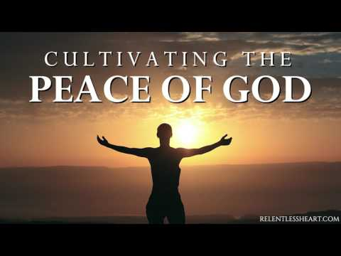 CULTIVATING THE PEACE OF GOD