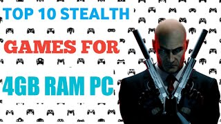TOP 10 STEALTH PC GAMES FOR 4GB RAM PC | HIGH GRAPHICS STEALTH GAMES