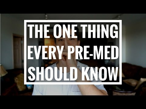 THE ONE THING EVERY PRE-MED STUDENT SHOULD KNOW
