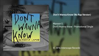 Maroon 5 - Don't Wanna Know (No Rap Version)