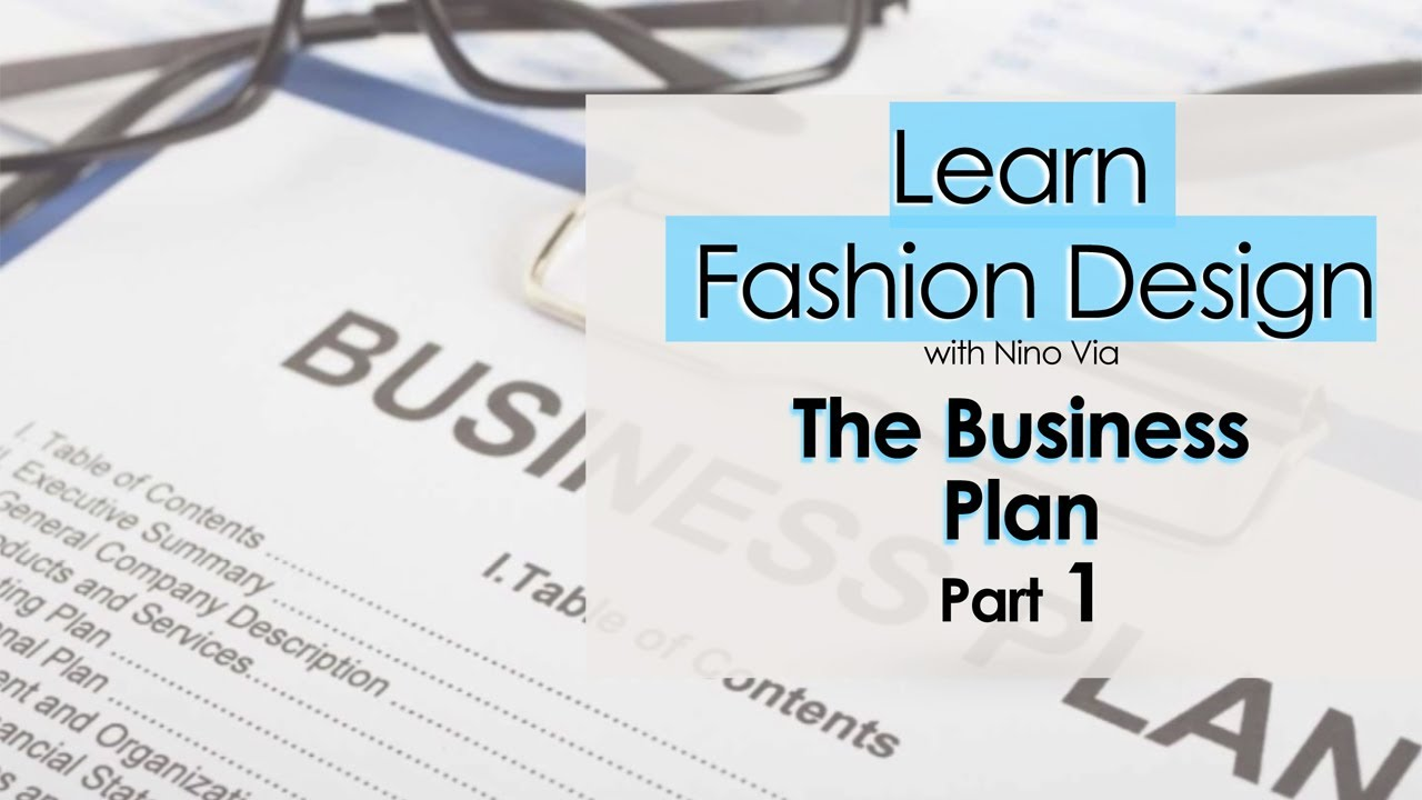 The Business Plan Part 1 Learn Fashion Design Online Video Classes At Fashion Premier Academy Youtube