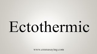 Download lagu How To Say Ectothermic MP3