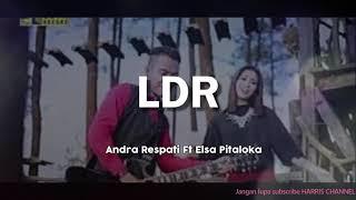 Andra Respati & Elsa Pitaloka - LDR (Hubungan Jarak Jauh) | Lagu Minang Terpopuler