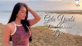 Download Gita Youbi - Dua Waktu (Lyric)