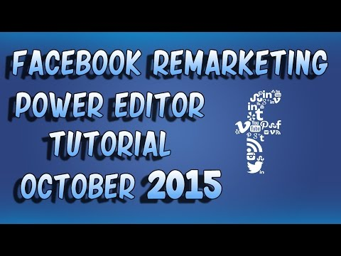 Facebook Advertising Power Editor Remarketing Tutorial October 2015 with Page Post Video Ads