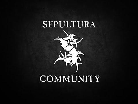 Join us Sepulnation ! SEPULTURA COMMUNITY