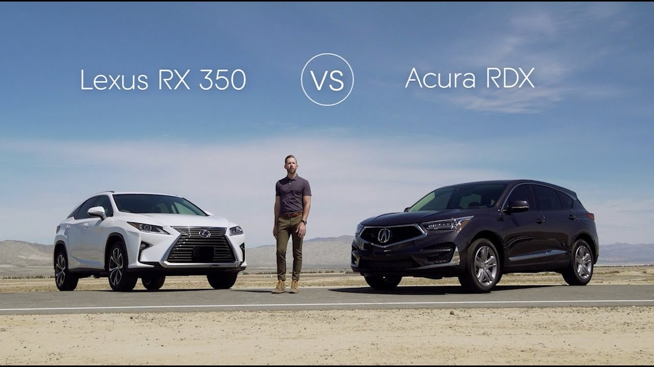 2019 Lexus Rx 350 Vs 2019 Acura Rdx Video Review Comparison Youtube