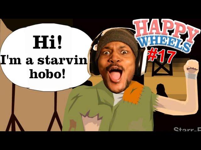 HI! I'M A STARVING HOBO! | Happy Wheels - Part 17