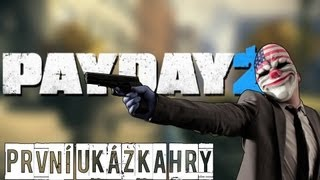 Český GamePlay | Payday 2 - Ukázka Hry ( Zbraně, Safe House, Mise) | Talisman Štěstí | HD - 720p