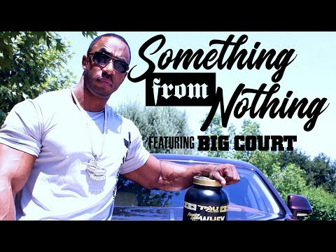 From the HOOD to the MANSION - Something From Nothing feat. Big Court