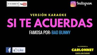 Si te acuerdas - Bad Bunny (Karaoke)
