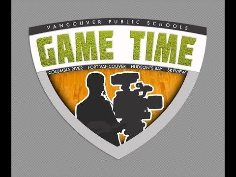Game Time Girls Basketball: Fort Vancouver vs. Hudson's Bay
