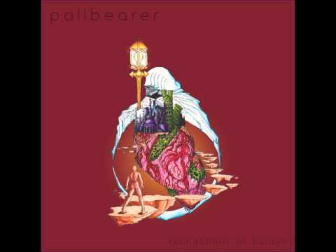 PALLBEARER  -  Foundations (Foundations Of Burden 2014)