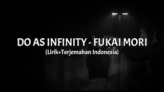 Do as Infinity - Fukai Mori (Lirik+Terjemahan Indonesia) || Ending 02 Inuyasha ||