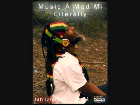 Jah Izrehl- Mixtape [Muzik A Mad Mi]