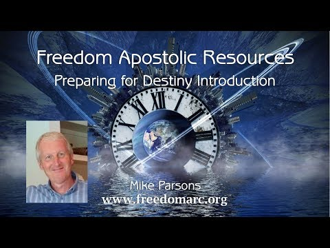 Preparing for Destiny Introduction Session 1 - Mike Parsons